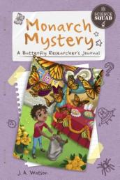 Monarch Mystery: A Butterfly Researcher s Journal