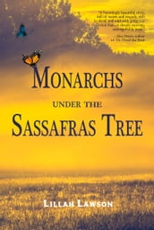 Monarchs Under the Sassafras Tree