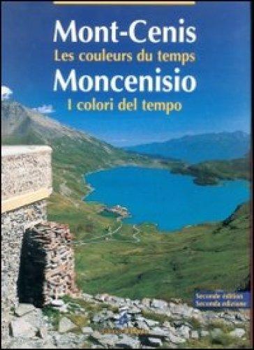 Moncenisio. I colori del tempo-Mont-Cenis. Les couleurs du temps. Ediz. bilingue - François Forray |