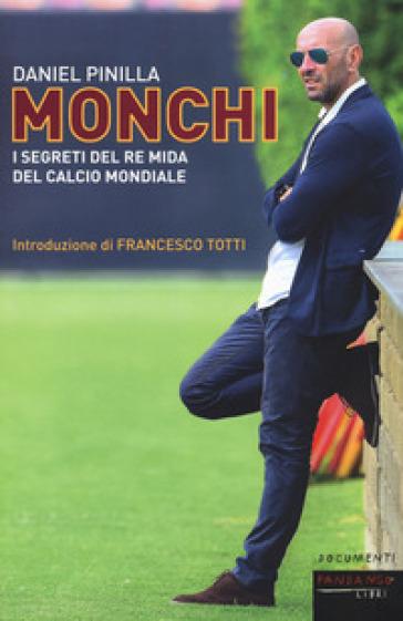 Monchi. I segreti del re Mida del calcio mondiale - Daniel Pinilla pdf epub