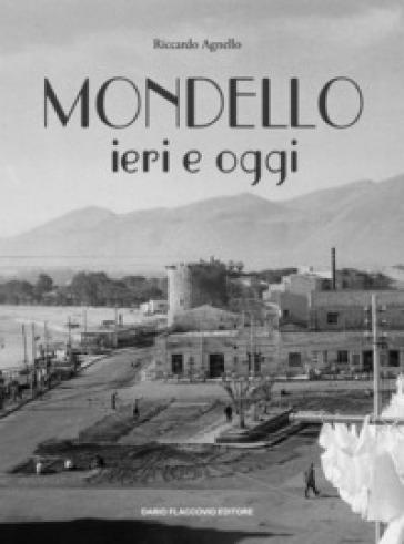 Mondello ieri e oggi - Riccardo Agnello  
