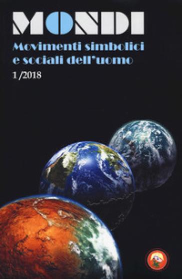 Mondi. Movimenti simbolici e sociali dell'uomo (2018). 1. - Laura Miriello | Kritjur.org