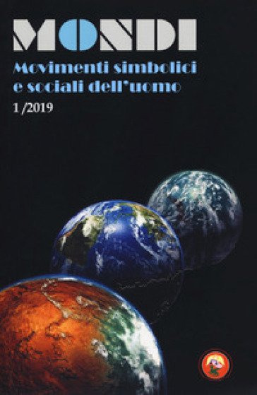 Mondi. Movimenti simbolici e sociali dell'uomo (2019). 1.