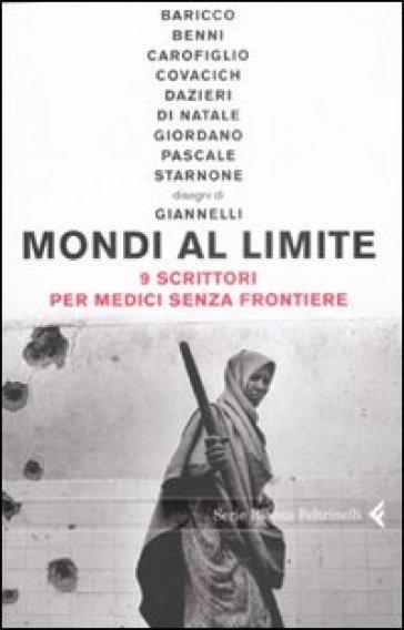Mondi al limite. Nove scrittori per Medici senza frontiere - E. Giannelli | Rochesterscifianimecon.com