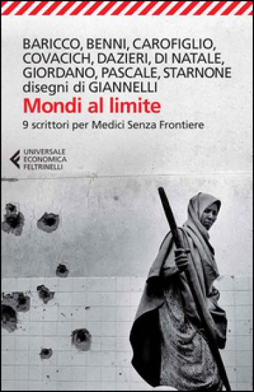 Mondi al limite. Nove scrittori per Medici senza frontiere - E. Giannelli  