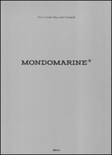 Mondo Marine. Ediz. illustrata - Decio Giulio Riccardo Carugati |