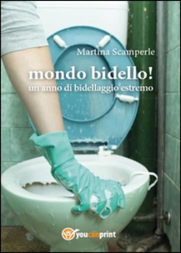 Mondo bidello! - Martina Scamperle  