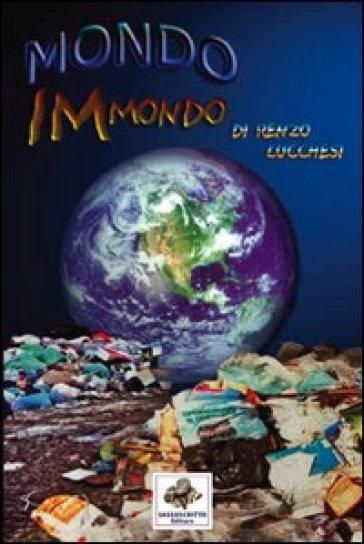 Mondo immondo - Renzo Lucchesi  