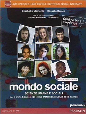 Mondo sociale. Per le Scuole superiori. Con e-book. Con espansione online - Elisabetta Clemente |