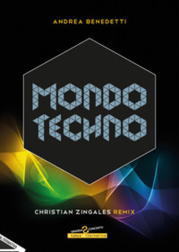 Mondo techno. Christian Zingales Remix