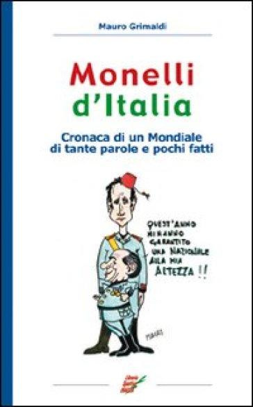 Monelli d'Italia. Cronaca di un mondiale di tante parole e pochi fatti - Mauro Grimaldi | Rochesterscifianimecon.com
