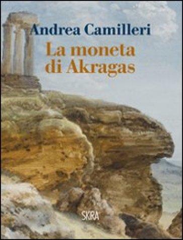 Moneta di Akragas (La) - Andrea Camilleri |