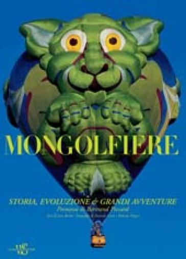 Mongolfiere. Storia, evoluzione e grandi avventure - Roberto Magni | Thecosgala.com