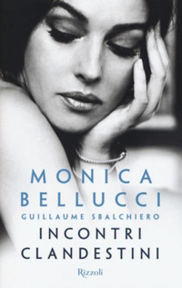 Monica Bellucci - Incontri clandestini - Monica Bellucci |