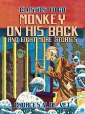 Monkey On His Back and eight more Stories