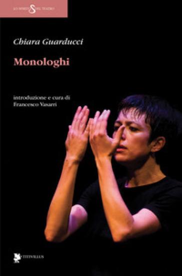 Monologhi - Chiara Guarducci |