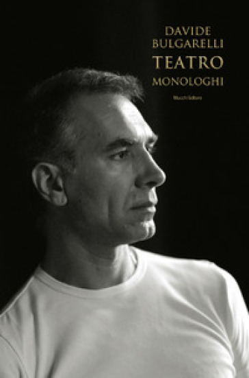 Monologhi. Teatro - Davide Bulgarelli   Thecosgala.com