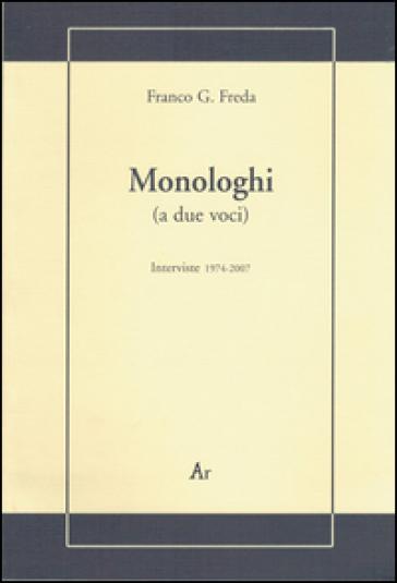 Monologhi (a due voci). Interviste 1974-2007 - Franco G. Freda | Kritjur.org