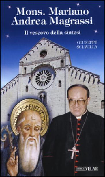 Mons. Mariano Andrea Magrassi. Il vescovo della sintesi - Giuseppe Sciavilla | Kritjur.org