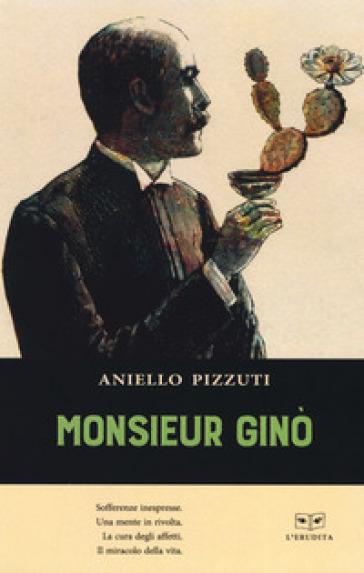 Monsieur Gino - Aniello Pizzuti |