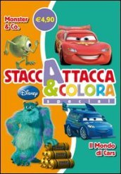 Monster & Co-Il mondo di Cars. Staccattacca e colora special. Con ade sivi