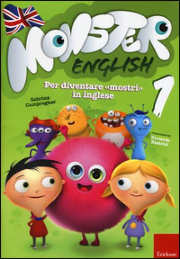 Monster english. Per diventare «mostri» in inglese. Con adesivi. 1. - Sabrina Campregher | Thecosgala.com