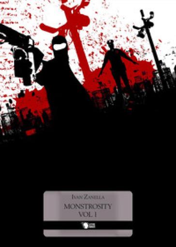 Monstrosity. 1. - Ivan Zanella |