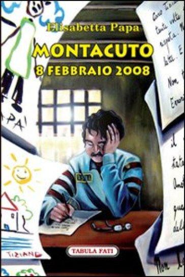 Montacuto, 8 febbraio 2008 - Elisabetta Papa |
