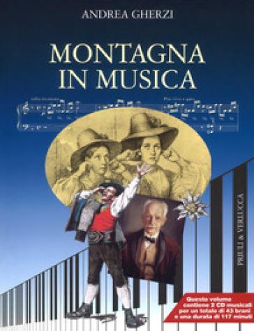 Montagna in musica. Con 2 CD-Audio - Andrea Gherzi | Rochesterscifianimecon.com