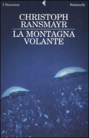Montagna volante (La) - Christoph Ransmayr |