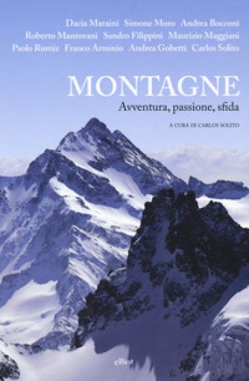 Montagne. Avventura, passione, sfida - C. Solito pdf epub