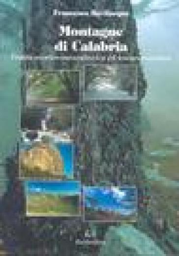 Montagne di Calabria. Guida storico-naturalistica ed escursionistica - Francesco Bevilacqua | Rochesterscifianimecon.com