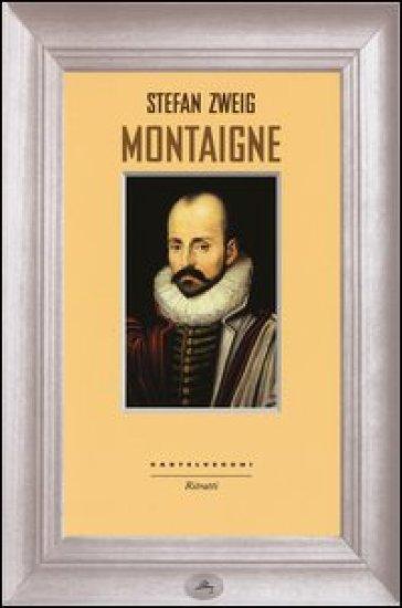 Montaigne. - Stefan Zweig pdf epub