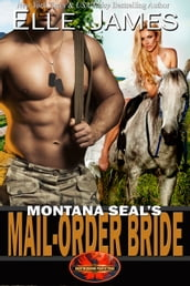 Montana SEAL s Mail-Order Bride