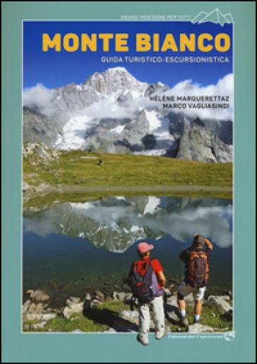 Monte Bianco. Guida turistico-escursionistica - Héléne Marguerettaz |