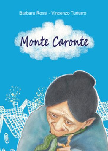 Monte Caronte - Barbara Rossi |