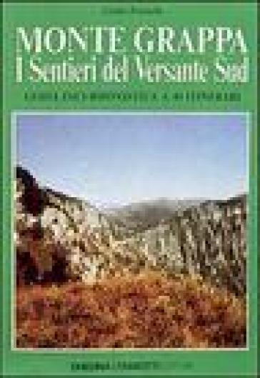 Monte Grappa. I sentieri del versante Sud - Licinio Passuello  