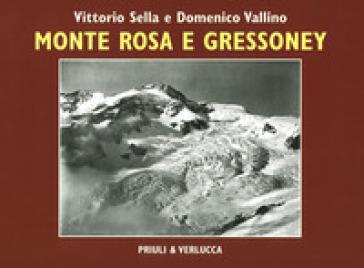 Monte Rosa e Gressoney. Ediz. illustrata - Vittorio Sella |