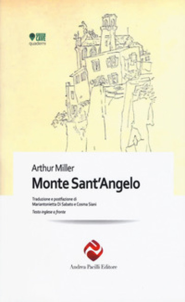 Monte Sant'Angelo. Testo inglese a fronte. Ediz. bilingue - Arthur Miller | Rochesterscifianimecon.com