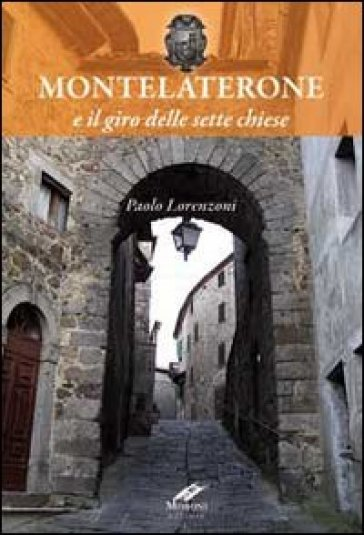 Montelaterone e il giro delle sette chiese - Paolo Lorenzoni | Kritjur.org