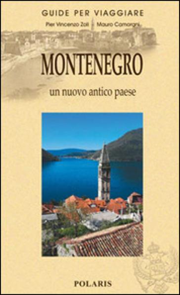 Montenegro. Un nuovo antico Paese - Pier Vincenzo Zoli pdf epub
