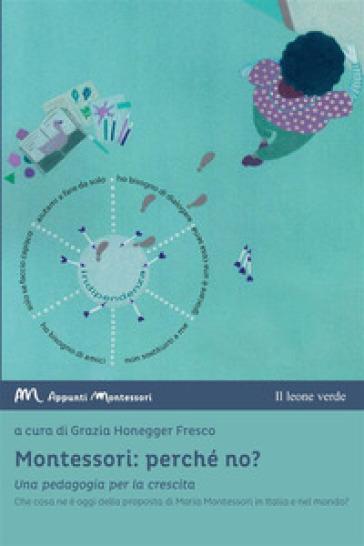 Montessori: perché no? Una pedagogia per la crescita - G. Honegger Fresco pdf epub