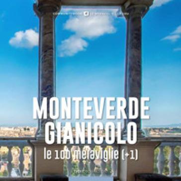 Monteverde-Gianicolo, le 100 meraviglie (+1) - M. Gatti |