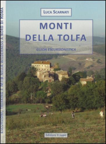 Monti della Tolfa. Guida escursionistica. Con carta 25:000 - Luca Scarnati | Rochesterscifianimecon.com