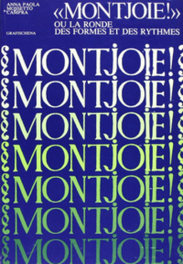 Montjoie! Ou la ronde des formes et des rythmes - Anna P. Mossetto Campra |