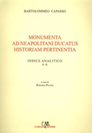 Monumenta ad neapolitani ducatus historiam pertinentia. Ediz. illustrata. 1. - Bartolomeo Capasso  