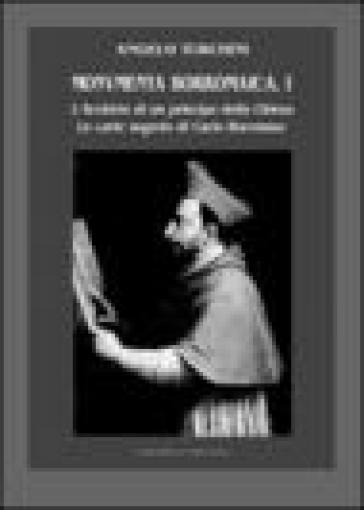 Monumenta borromaica. 1.L'archivio di un principe della Chiesa. Le carte segrete di Carlo Borromeo - Angelo Turchini   Kritjur.org