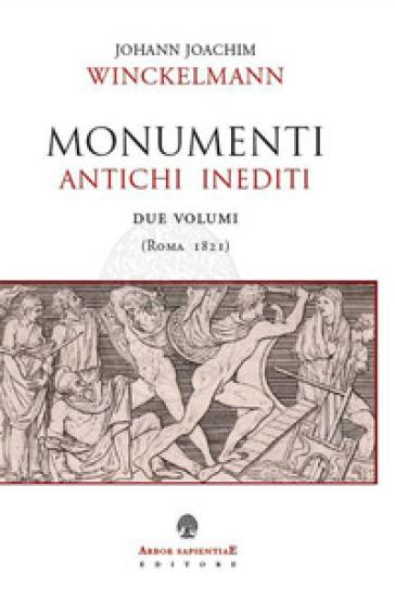 Monumenti antichi inediti (Roma 1821). Ediz. illustrata - Johann Joachim Winckelmann pdf epub