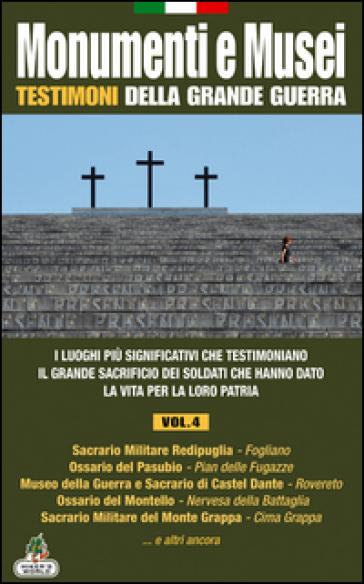 Monumenti e musei testimoni della grande guerra. 4.