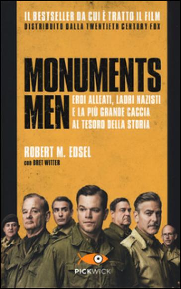 Monuments men. Eroi alleati, ladri nazisti e la più grande caccia al tesoro della storia - Robert M. Edsel |